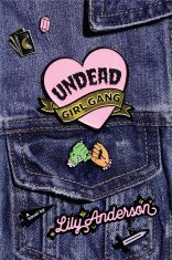 Undead Girl Gang by Lily Anderso