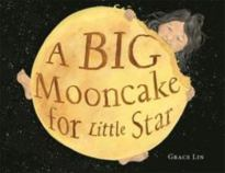 Big Mooncake for Little Star by Grace Lin