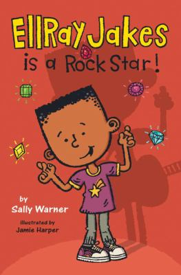 EllRay Jakes is a Rock Star by Sally Warner and Jamie Harper
