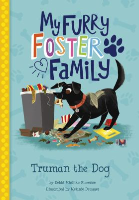 My Furry Foster Book 1: Truman the Dog by Debbi Michiko Florence. Illustrated by Melanie Demmer.