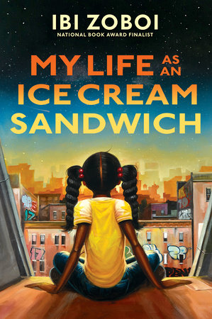cover of My Life as an Ice Cream Sandwich by Ibi Zoboi