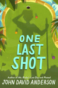 cover of ONE LAST SHOT by John David Anderson