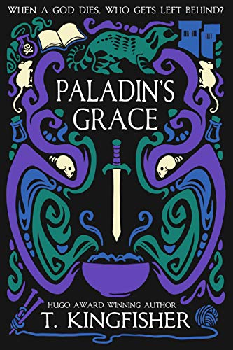 Paladin's Grace by T. Kingfisher