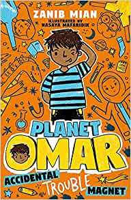 Planet Omar: Accidental Trouble Magnet by Zanib Mian.