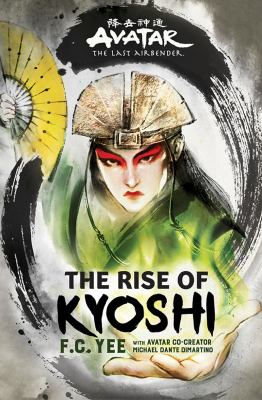 Cover of Avatar: the Last Airbender: The Rise of Kyoshi by F.C. Yee