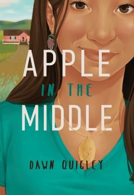 Apple in the Middle by Dawn Quigley