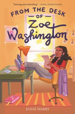 From the Desk of Zoe Washington by Janae Marks