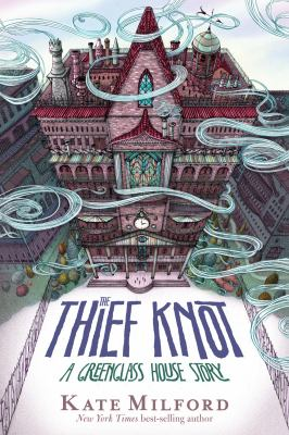 The Thief Knot by Kate Milford