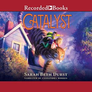 Catalyst by Sarah Beth Durst. Read by Cassandra Morris.