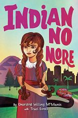Indian No More by Charlene Willing Mcmanis and Traci Sorell.