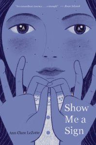 Show Me a Sign by Ann Clare LeZotte