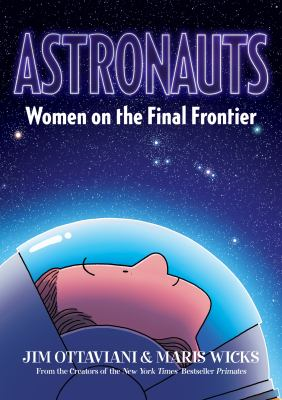Astronauts by Jim Ottaviani and Maris Wicks
