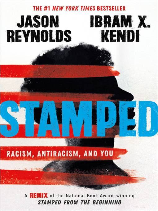 Cover of Stamped: Racism, Anti-Racism and You by Ibram X. Kendi and Jason Reynolds.
