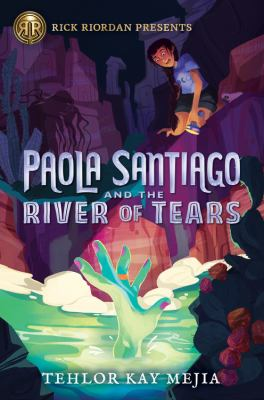 Paola Santiago and the River of Tears by Tehlor Kay Mejia
