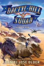 Thunder Run. Dactyl Hill Squad Book 3 by Daniel José Older