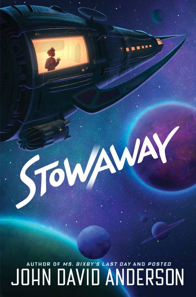 Cover of Stowaway by John David Anderson: a boy looks out the brightly lit window of a space ship, pressing his hands against the glass, with stars and planets in the background.