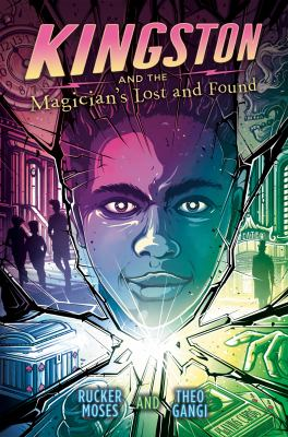 Kingston and the Magician's Lost and Found by Rucker Moses and Theo Gangi.